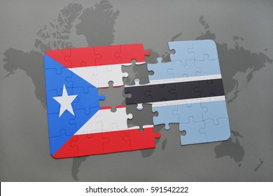puzzle with the national flag of puerto rico and botswana on a world map background. 3D illustration