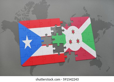 puzzle with the national flag of puerto rico and burundi on a world map background. 3D illustration