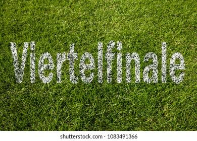 Quarterfinal (in german) written on soccer meadow