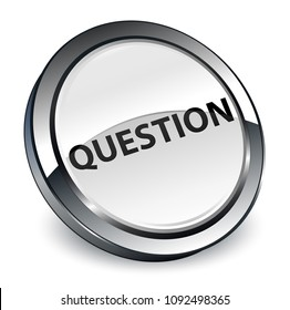 Question isolated on 3d white round button abstract illustration