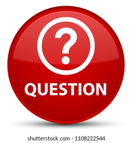 Question isolated on special red round button abstract illustration