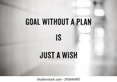 Quotation : Goal without a plan is just a wish on blur abstract background, business concept
