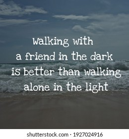 quote about life. Inspirational quotes about friendship.