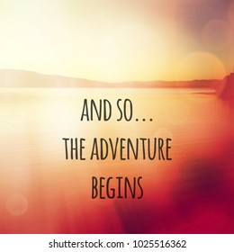 Quote - And so the adventure begins