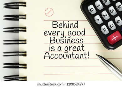 Quote Behind Every Good Business Is A Great Accountant handwritten on notebook page next to calculator and pen.