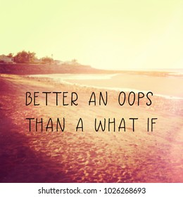 Quote - Better a opps than a what if