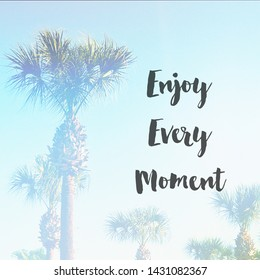 Quote - Enjoy every Moment with palm trees in background