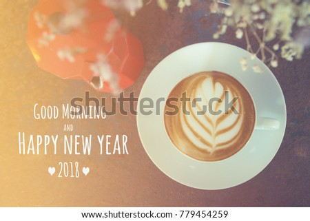 quote good morning and happy new year 2018 with coffee cup in background