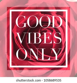 Quote -  Good Vibes Only