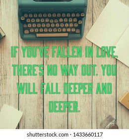 """Quote """"If you've fallen in love, there's no way out. You will fall deeper and deeper,"""". Web background. Drawing text. Gray word."""