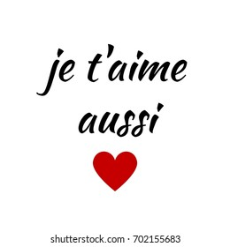 Quote:  Je t'aime aussi French for I love you a thousand times in typography with red heart