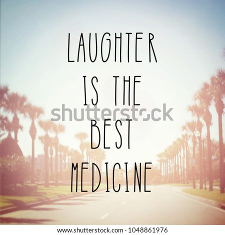 Quote Laughter Best Medicine Stock Photo Edit Now 1048861976