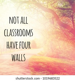 Quote - Not all Classrooms have four walls