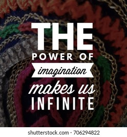 quote. The power of imagination makes us infinite. Best Inspirational and motivational quotes and sayings about life, wisdom, positive, Uplifting, empowering, success, Motivation, and inspiration