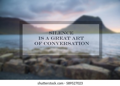 Quote: Silence is one great art of conversation