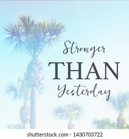 Quote - Stronger Than Yesterday with palm tree in background