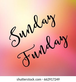 Sunday Funday Images, Stock Photos & Vectors | Shutterstock