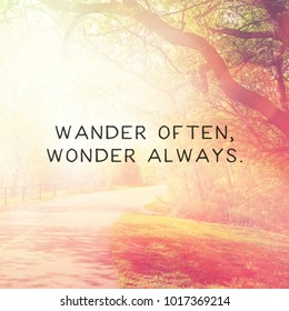Quote - Wander often, wonder always