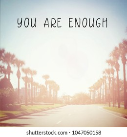 Quote - You are enough