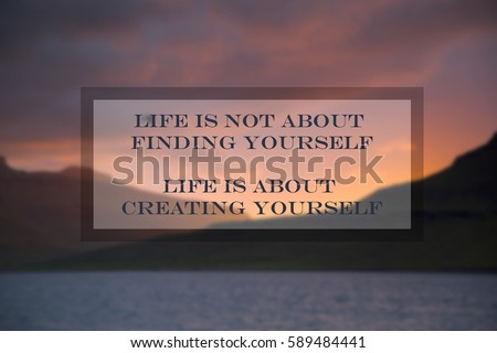 Quotes Life Not About Finding Yourself Stock Photo Edit Now