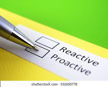 Reactive or proactive? Proactive.
