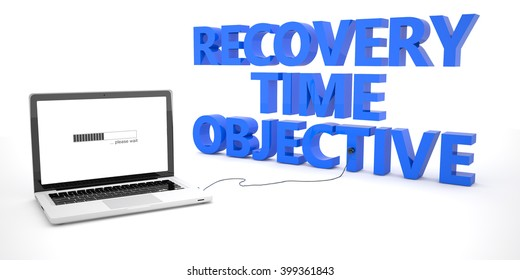 Recovery Time Objective - laptop notebook computer connected to a word on white background. 3d render illustration.