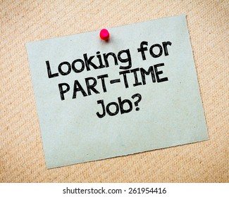 Recycled paper note pinned on cork board.Looking for Part-Time Job Message. Job Seeking Concept Image