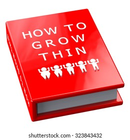 Red book with words how to grow thin, isolated on white background.
