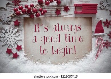 Red Christmas Decoration, Snow, Quote Always Good Time Begin
