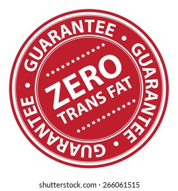 Red Circle Zero Trans Fat Guarantee Badge, Label, Sticker, Banner, Sign or Icon Isolated on White Background
