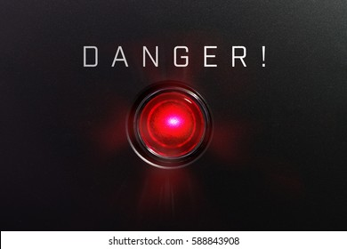 """Red glowing warning lamp or button black panel with the words, """"DANGER !"""""""