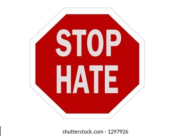 Red Octaganal sign isolated on a white background with a message of Stop hate