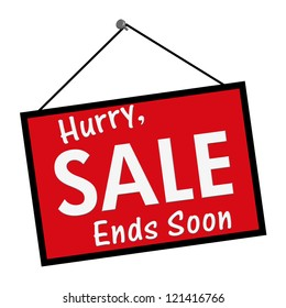 A red, white and black sign with the words Hurry, Sale Ends Soon isolated on a white background
