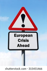 Red and white triangular road sign with a warning of a European Crisis Ahead concept against a partly cloudy sky background
