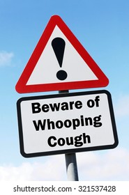 Red and white triangular road sign with warning to Beware of Whooping Cough ahead concept against a partly cloudy sky background