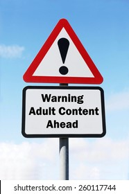 Red and white triangular warning road sign with a warning of Adult Content ahead concept against a partly cloudy sky background