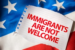 Immigrants Are Not Welcome
