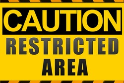 Caution sign, restricted area
