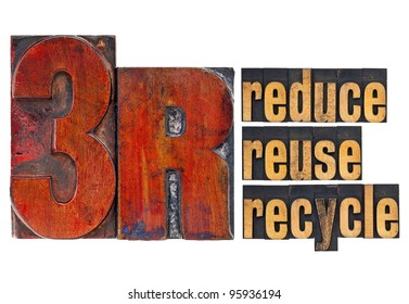 reduce, reuse, recycle - 3R concept - a collage of isolated words in  vintage letterpress wood type