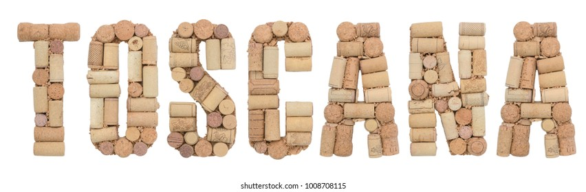 Region of Italy TOSCANA made from wine corks Isolated on white background, lettering in italian
