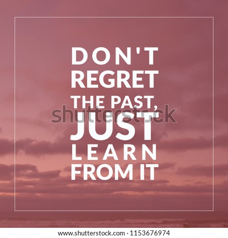 Regret Past Just Learn It Quote Stock Photo Edit Now 1153676974