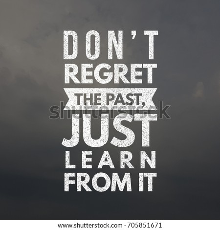 Regret Past Just Learn It Quote Stock Photo Edit Now 705851671