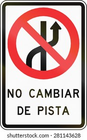 Regulatory road sign in Chile: No changing of lanes.