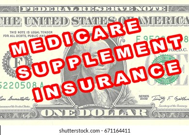 """Render illustration of """"MEDICARE SUPPLEMENT  INSURANCE"""" title on One Dollar bill as a background"""