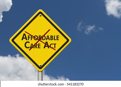 Repealing and replacing the Affordable Care Act healthcare insurance, Yellow warning highway road sign with words Affordable Care Act crossed out with sky background 3D Illustration