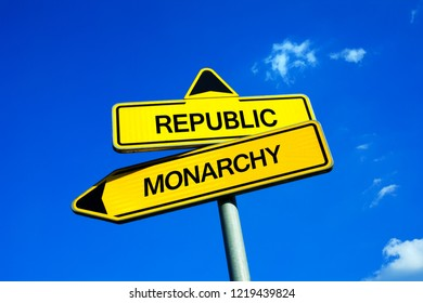Republic vs Monarchy - Traffic sign with two options - question of sovereignty, authority and power in state and country. Politics made by king and queen or by by politican in parliament