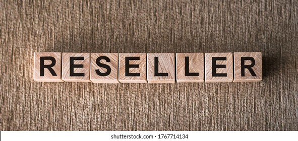 RESELLER word made with wooden building blocks. Business and sell concept