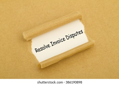 Resolve Invoice Disputes message written under torn paper.