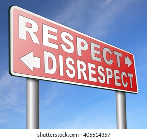 respect disrespect give and earn respectful a different and other opinion or view