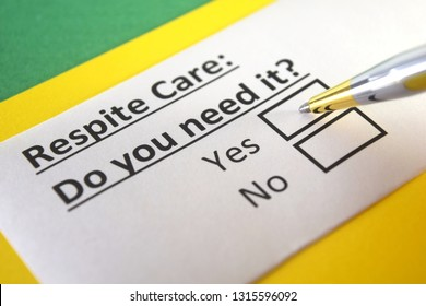 Respite Care: Do you need it? yes or no